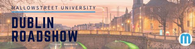 mallowstreet University Roadshow: Dublin