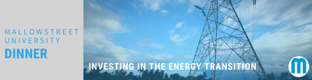 mallowstreet University Dinner: Investing in the Energy Transition