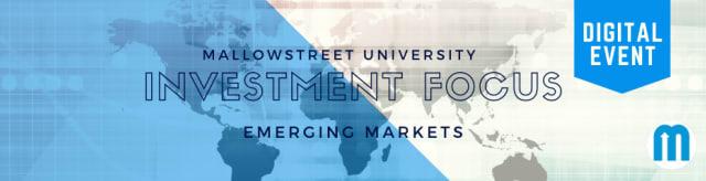 mallowstreet Digital Investment Focus: Emerging Markets