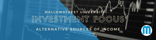 mallowstreet University Investment Focus: Alternative Sources of Income
