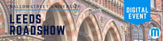 mallowstreet University Roadshow: Leeds