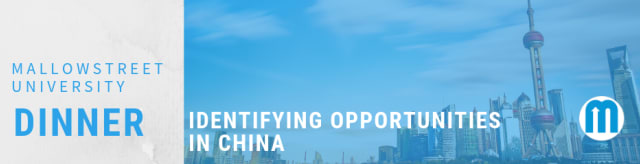 mallowstreet University Dinner: Identifying Opportunities in China