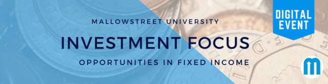 mallowstreet University Digital Investment Focus: Opportunities in Fixed Income