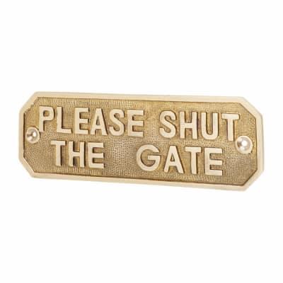 Gate Sign - Please Shut The Gate - Brass