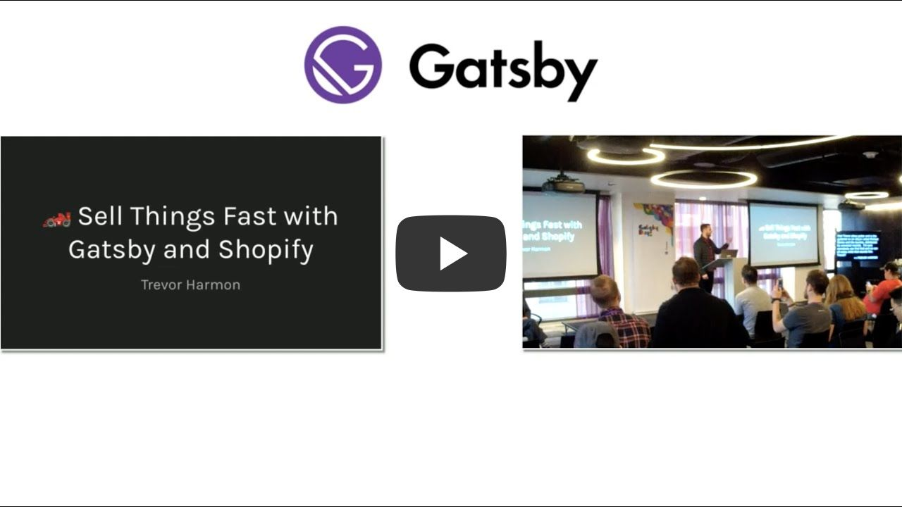 Gatsby Days LA Video 6: Set Up and Sell Things Fast with Gatsby and Shopify - Trevor Harmon - Gatsby Days LA 2020