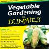 Charlie Nardozzi - Vegetable Gardening for Dummies