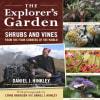 Dan Hinkley - Explorer's Garden Shrubs and Vines