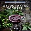 Ellen Zachos - The Wildcrafted Cocktail