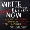 Mary-Kate Mackey - Write Better Right Now