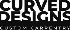 Curved Designs Custom Carpentry Inc.