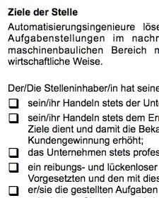 Die Arbeitsplatzbeschreibung für eine/n Ingenieur/in-Automatisierung ist ein Beispiel dafür, wie eine typische Interessenlage zwischen teilnehmenden Parteien umgesetzt werden kann.