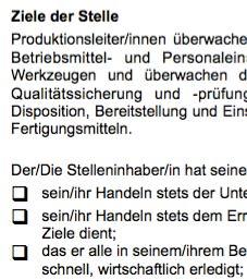 Die Arbeitsplatzbeschreibung für eine/n Leiter/in Produktion ist ein Beispiel dafür, wie eine typische Interessenlage zwischen teilnehmenden Parteien umgesetzt werden kann.