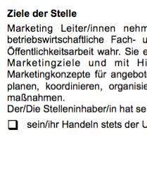Die AGG-konforme Arbeitsplatzbeschreibung für eine/n Marketing-Leiter/in ist ein Beispiel dafür, wie eine typische Interessenlage zwischen teilnehmenden Parteien umgesetzt werden kann.