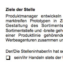 Die Stellenbeschreibung für eine/n Produktmanager/in ist ein Beispiel dafür, wie eine typische Interessenlage zwischen teilnehmenden Parteien umgesetzt werden kann.