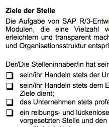 Diese Stellenbeschreibung für eine/n SAP-R/3-Entwickler/in ist ein Beispiel dafür, wie eine typische Interessenlage zwischen teilnehmenden Parteien umgesetzt werden kann.