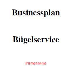 Mit dieser Vorlage können Sie einen Businessplan für einen Bügelservice erstellen.