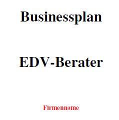 Mit dieser Vorlage können Sie einen Businessplan als EDV-Berater erstellen.