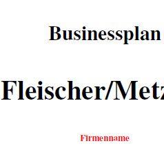 Mit dieser Vorlage können Sie einen Businessplan für eine Metzgerei erstellen.