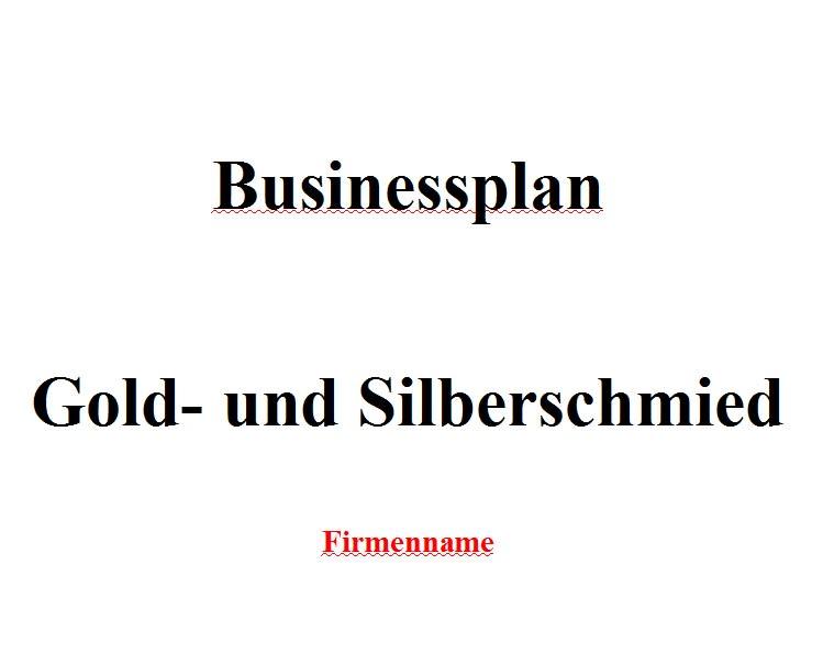Mit dieser Vorlage können Sie einen Businessplan als Gold- und Silberschmied erstellen.