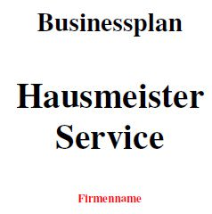 Mit dieser Vorlage können Sie einen Businessplan für einen Hausmeisterservice erstellen.