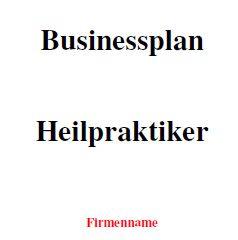 Mit dieser Vorlage können Sie einen Businessplan als Heilpraktiker erstellen.