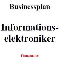 Mit dieser Vorlage können Sie einen Businessplan als Informationselektroniker erstellen.