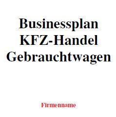 Mit dieser Vorlage können Sie einen Businessplan für einen Kfz-Handel (Gebrauchtwagen) erstellen.