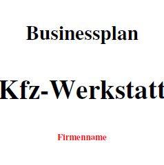 Mit dieser Vorlage können Sie einen Businessplan für eine Kfz-Werkstatt erstellen.