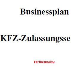 Mit dieser Vorlage können Sie einen Businessplan für einen Kfz-Zulassungsservice erstellen.