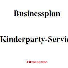 Mit dieser Vorlage können Sie einen Businessplan für einen Kinderparty-Service erstellen.