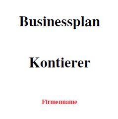 Mit dieser Vorlage können Sie einen Businessplan für Kontierer erstellen.