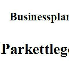 Mit dieser Vorlage können Sie einen Businessplan für Parkettleger erstellen.