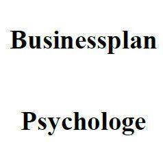 Mit dieser Vorlage können Sie einen Businessplan für Psychologe erstellen.