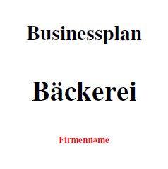 Businessplan - Bäckerei