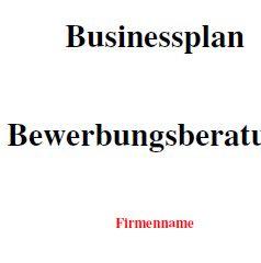 Businessplan - Bewerbungsberatung