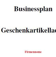 Businessplan - Geschenkartikelladen