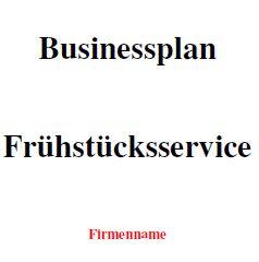 Businessplan - Frühstücksservice