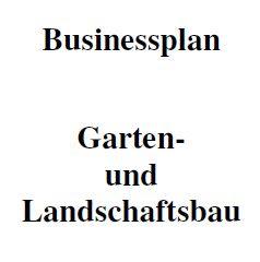 Businessplan - Garten- und Landschaftsbau