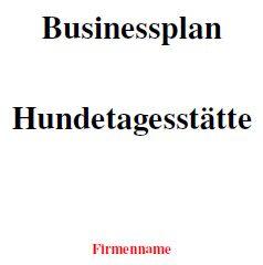 Businessplan - Hundetagesstätte