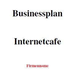 Businessplan Internetcafe