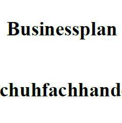 Businessplan - Schuhfachgeschäft
