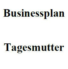 Businessplan - Tagesmutter