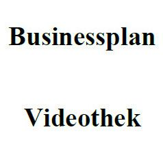 Businessplan - Videothek