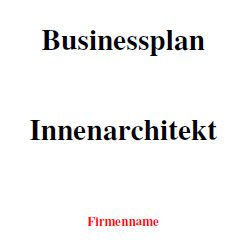 Businessplan - Innenarchitekt