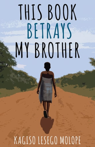This Book Betrays My Brother cover, a young girl walking on a dirt road