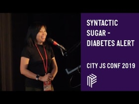 Syntactic Sugar - Diabetes Alert - City JS Conf 2019
