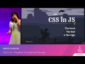"""CSS in JS - The good, The bad and The ugly"""" by Maya Shavin 