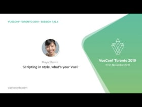 Scripting in style, what's your Vue? By Maya Shavin