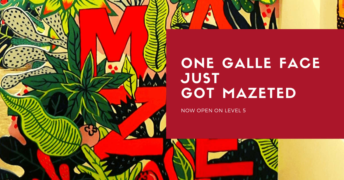 Be aMAZEd at One Galle Face Mall