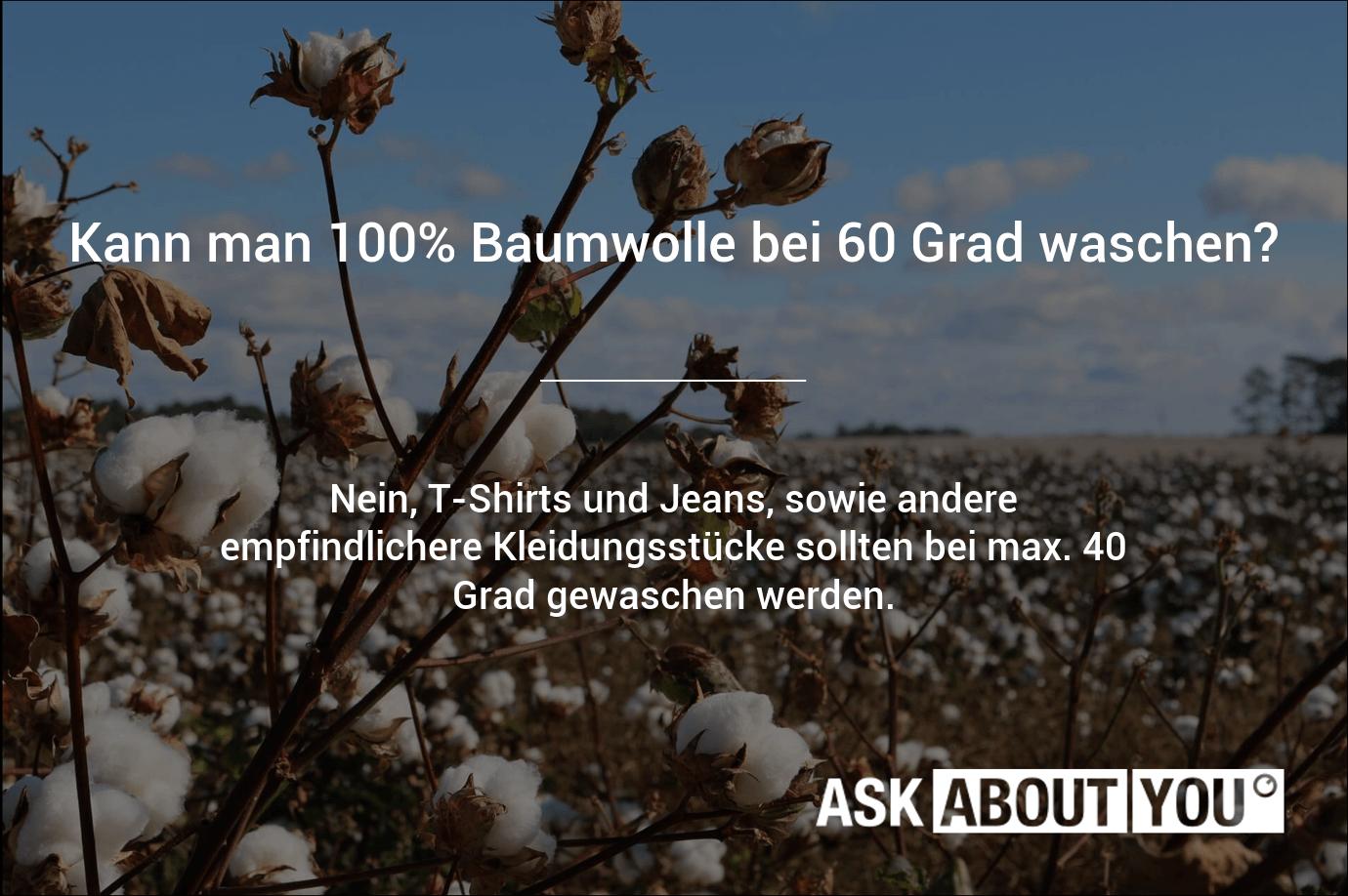 kann man 100% baumwolle bei 60 grad waschen